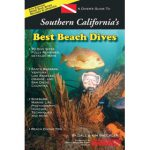 A Diver's Guide to Southern California's Best Beach Dives, 4th Edition